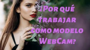 por-que-trabajar-como-modelo-WebCam-web-cam-model