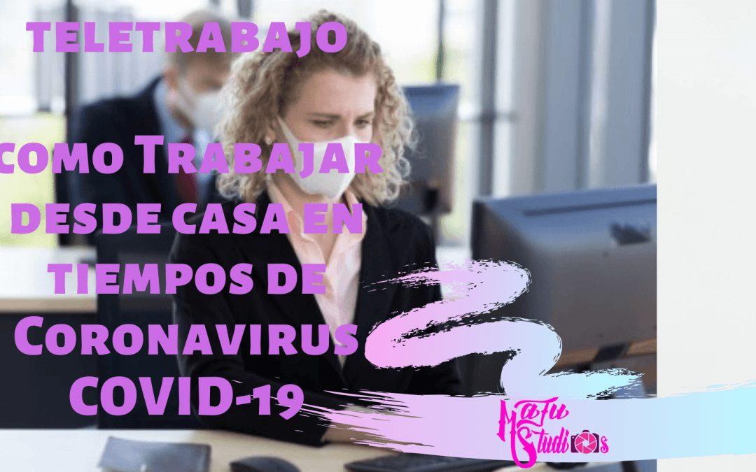 TRABAJAR DESDE CASA EN TIEMPOS DE CORONAVIRUS COVID-19