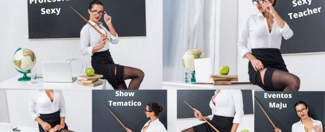 Show Tematico de Profesora Sexy - Sexy Teacher - MaJu Studios